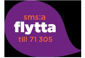 sms:a FLYTTA till 71305 och vi hjälper till med att flytta elen till nya bostaden