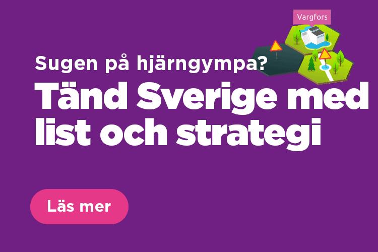 Tänd Sverige med list och strategi