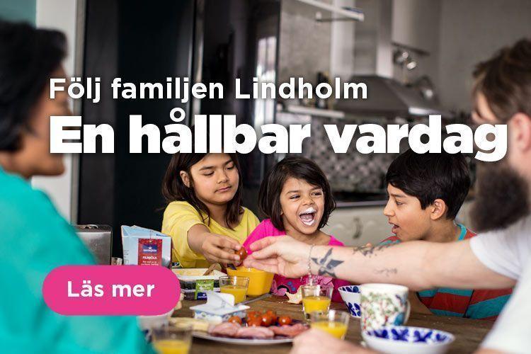 Följ familjen Lindholm och deras vardag.